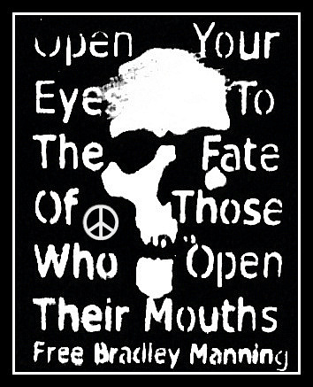 OPEN YOUR EYES TO THE FATE OF THOSE WHO OPEN THEIR MOUTHS-FREE BRADLEY MANNING